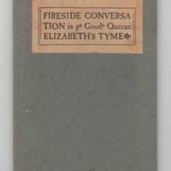 1601 Fireside Conversation in Ye Goode Queene Elizabeth's Tyme