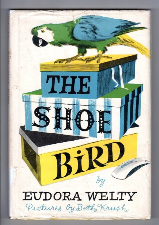 The Shoe Bird - Eudora Welty